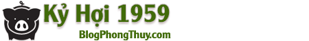 Kỷ Hợi – Kỷ Hợi 1959 – Tử Vi Kỷ Hợi – Tuổi Hợi 1959